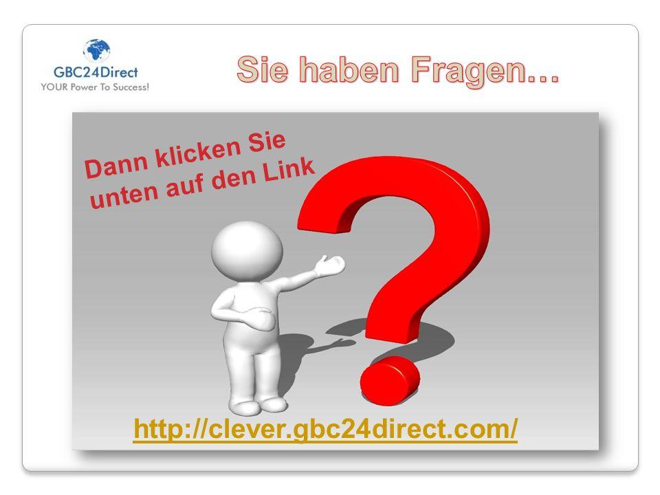 Sie haben Fragen… http://clever.gbc24direct.com/ Dann klicken Sie