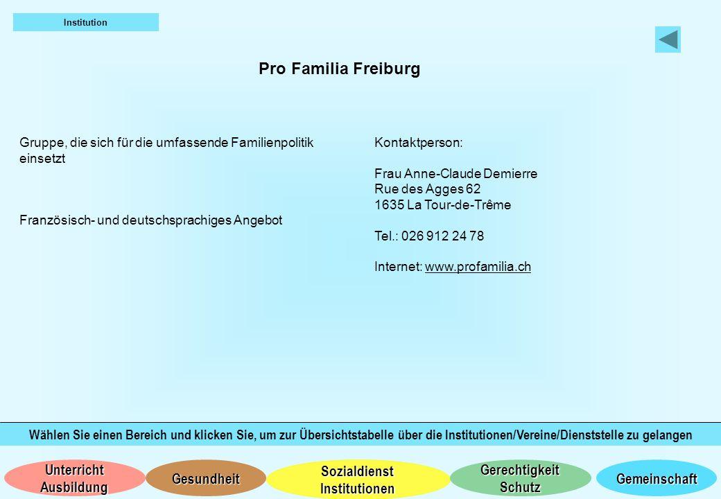 Institution Pro Familia Freiburg. Gruppe, die sich für die umfassende Familienpolitik einsetzt. Französisch- und deutschsprachiges Angebot.