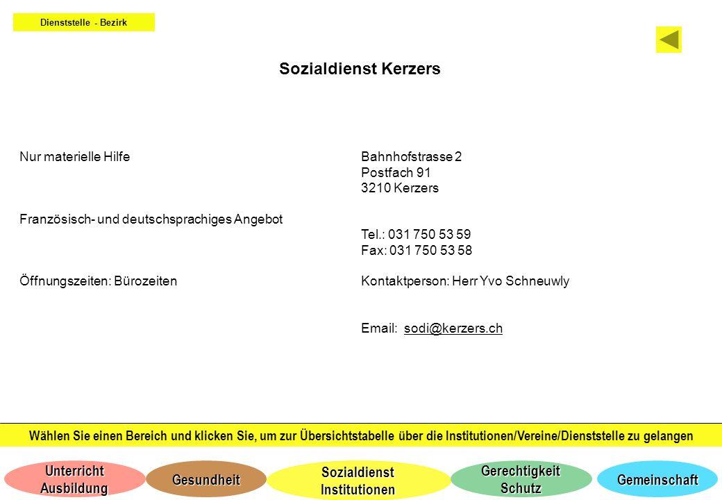 Dienststelle - Bezirk Sozialdienst Kerzers. Nur materielle Hilfe. Französisch- und deutschsprachiges Angebot.