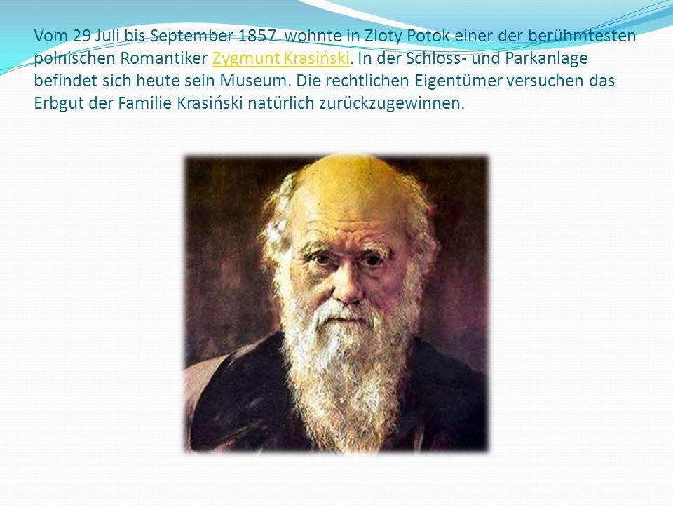 Vom 29 Juli bis September 1857 wohnte in Zloty Potok einer der berühmtesten polnischen Romantiker Zygmunt Krasiński.