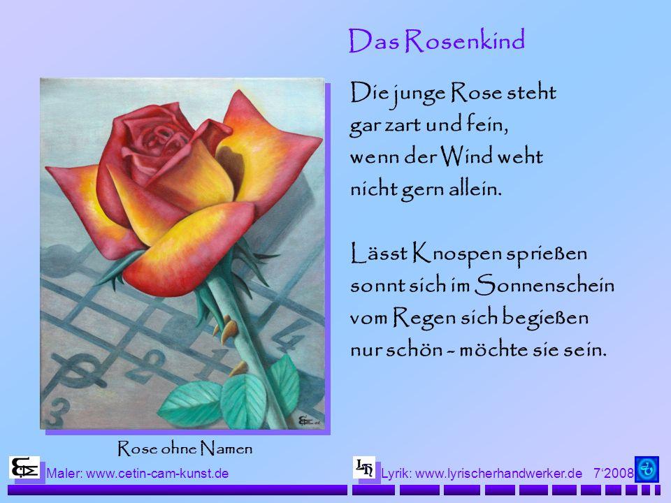 Das Rosenkind Die junge Rose steht gar zart und fein,