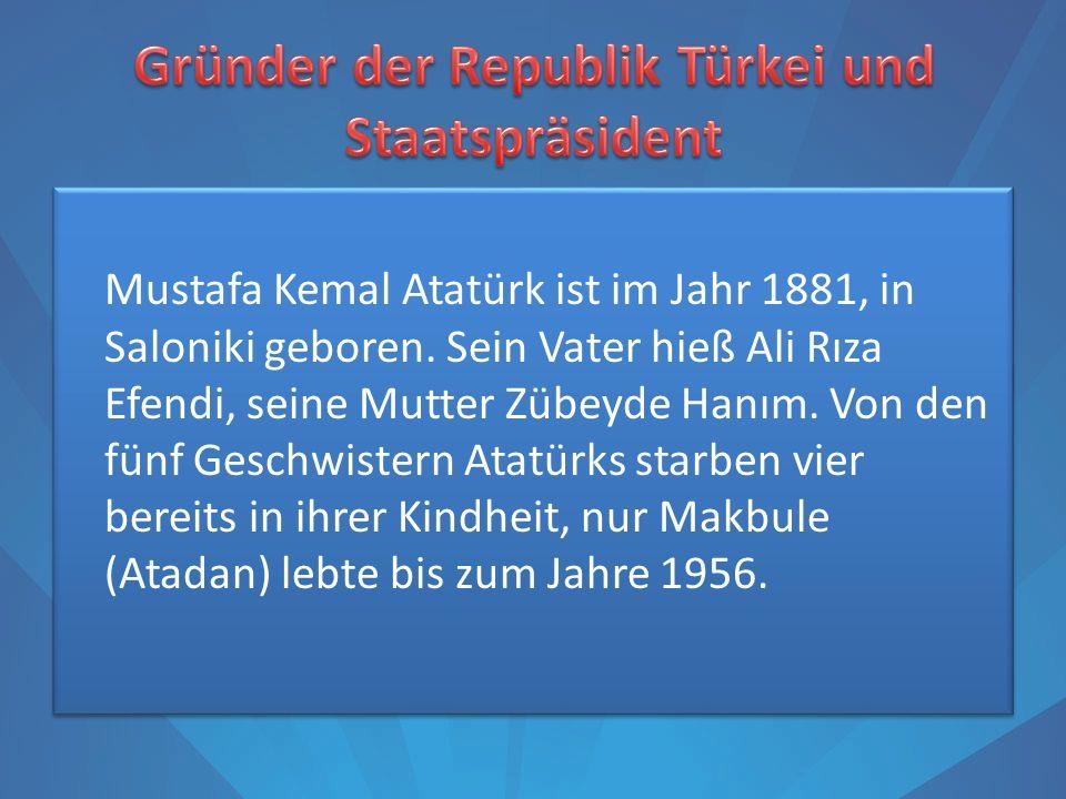 Gründer der Republik Türkei und Staatspräsident