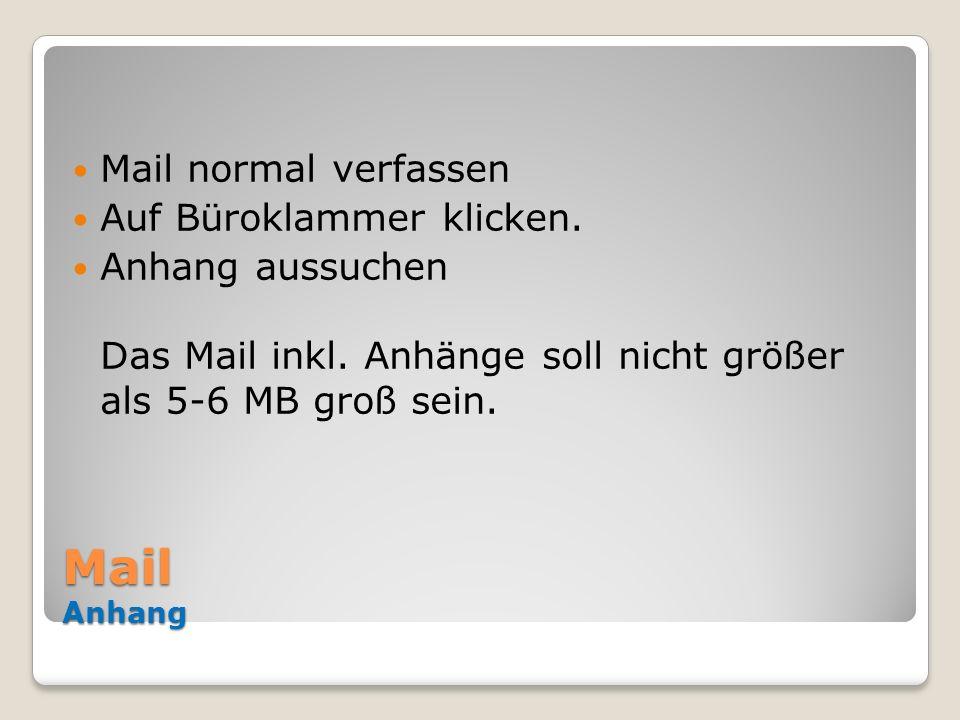 Mail Anhang Mail normal verfassen Auf Büroklammer klicken.