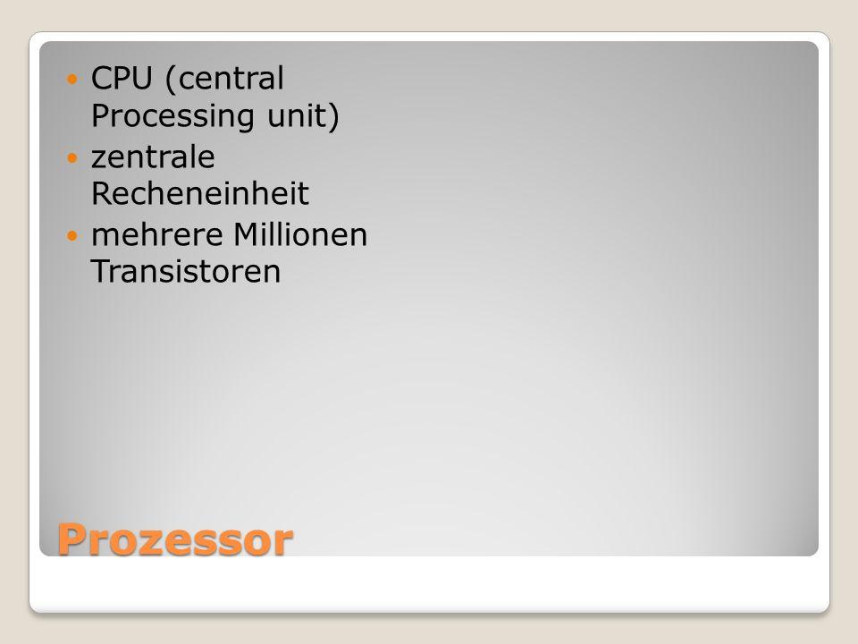 Prozessor CPU (central Processing unit) zentrale Recheneinheit