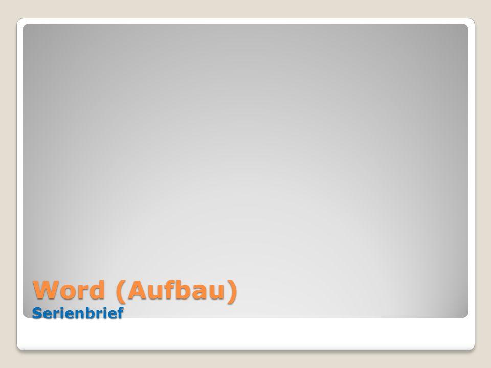 Word (Aufbau) Serienbrief