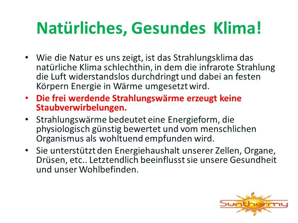 Natürliches, Gesundes Klima!