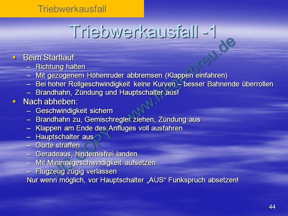 Triebwerkausfall -1 Triebwerkausfall Beim Startlauf: Nach abheben: