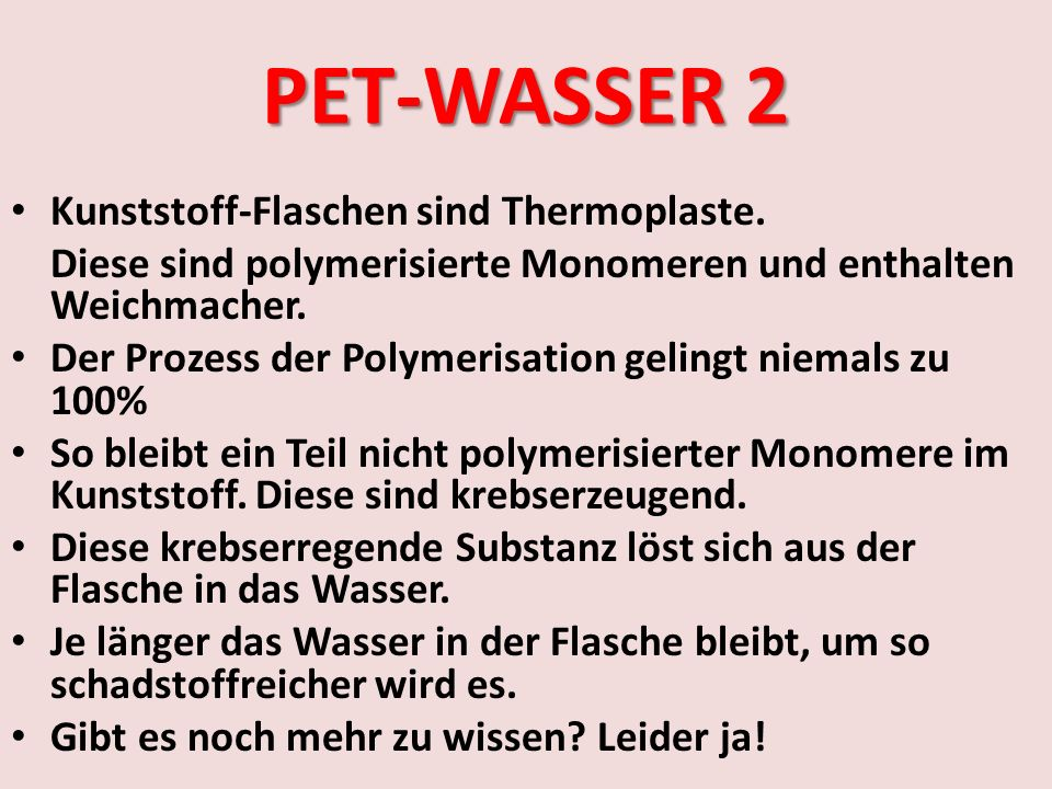 PET-WASSER 2 Kunststoff-Flaschen sind Thermoplaste.