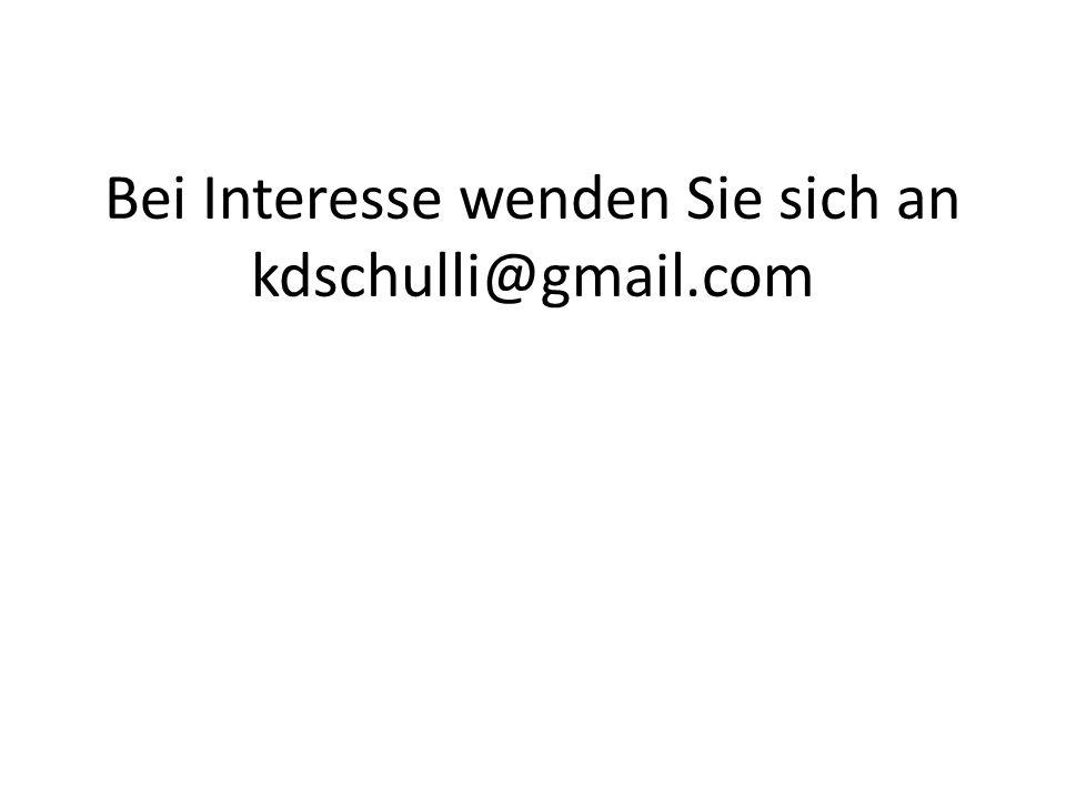 Bei Interesse wenden Sie sich an kdschulli@gmail.com