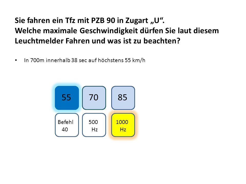 """Sie fahren ein Tfz mit PZB 90 in Zugart """"U"""