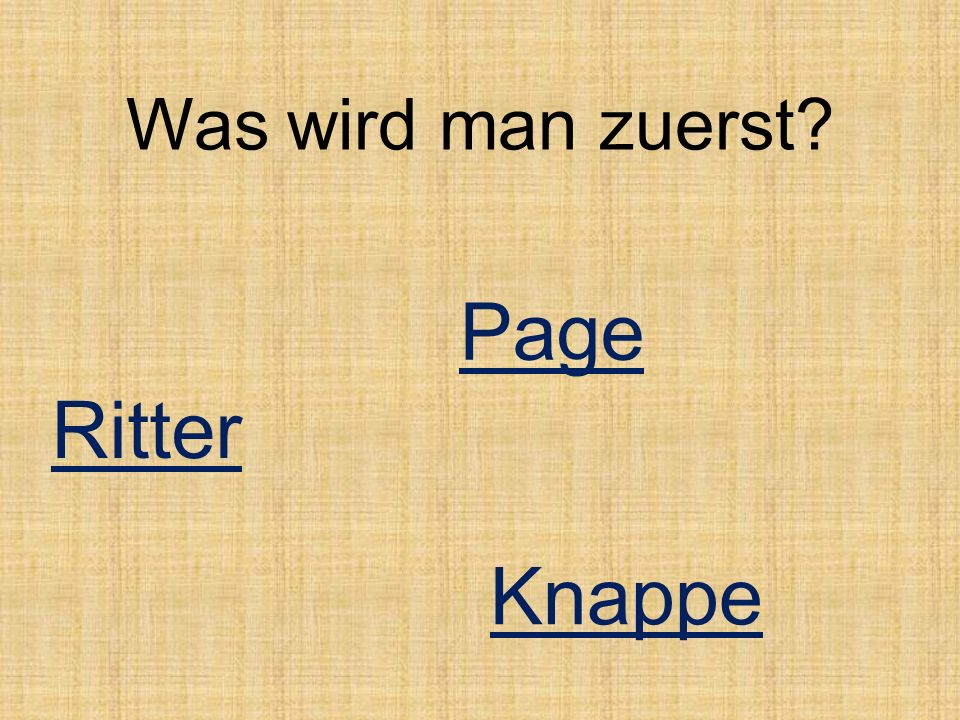 Was wird man zuerst Page Ritter Knappe
