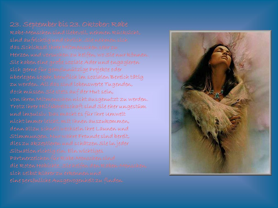 23. September bis 23. Oktober: Rabe Rabe-Menschen sind liebevoll, nehmen Rücksicht,