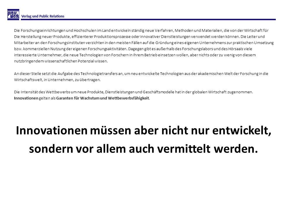 Innovationen müssen aber nicht nur entwickelt,