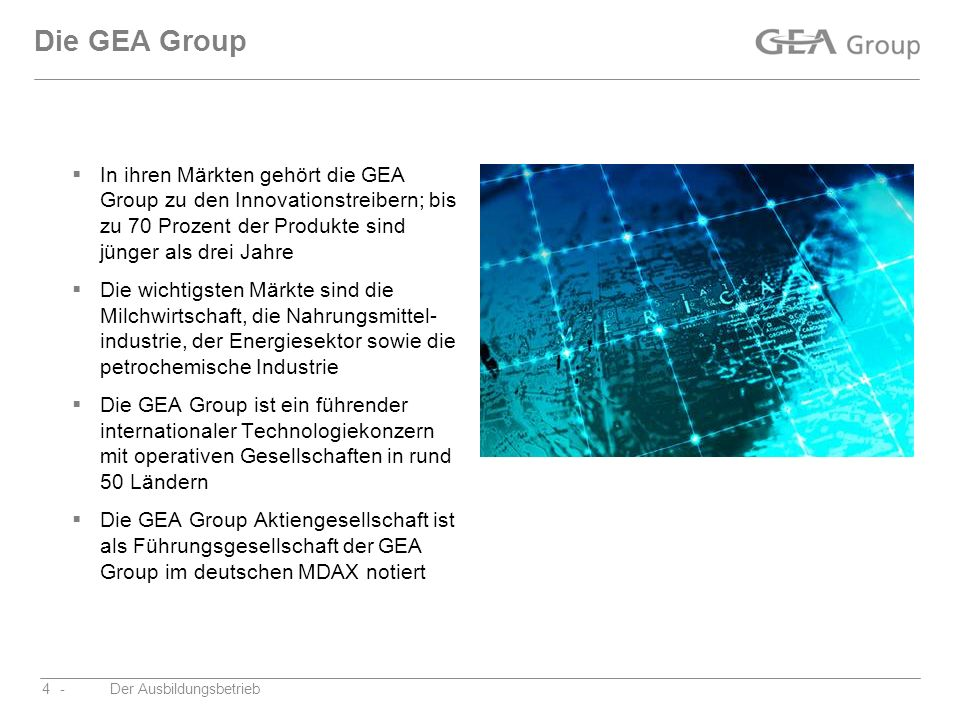 Die GEA Group In ihren Märkten gehört die GEA Group zu den Innovationstreibern; bis zu 70 Prozent der Produkte sind jünger als drei Jahre.