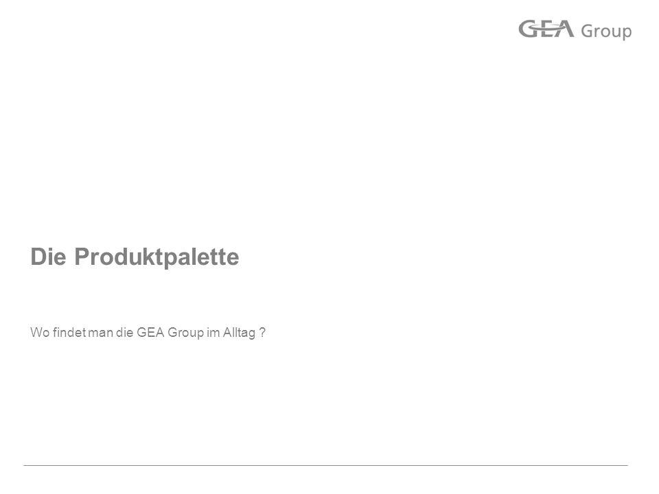 Wo findet man die GEA Group im Alltag
