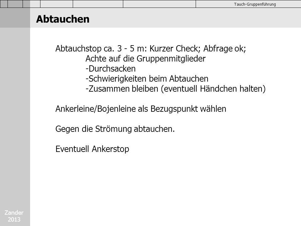 Abtauchen Abtauchstop ca. 3 - 5 m: Kurzer Check; Abfrage ok;