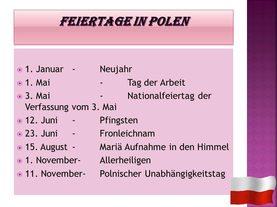 Feiertage in Polen 1. Januar - Neujahr 1. Mai - Tag der Arbeit