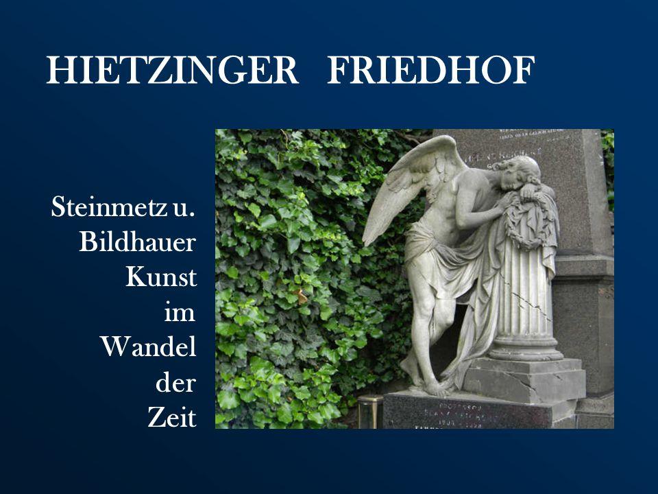 HIETZINGER FRIEDHOF Steinmetz u. Bildhauer Kunst im Wandel der Zeit