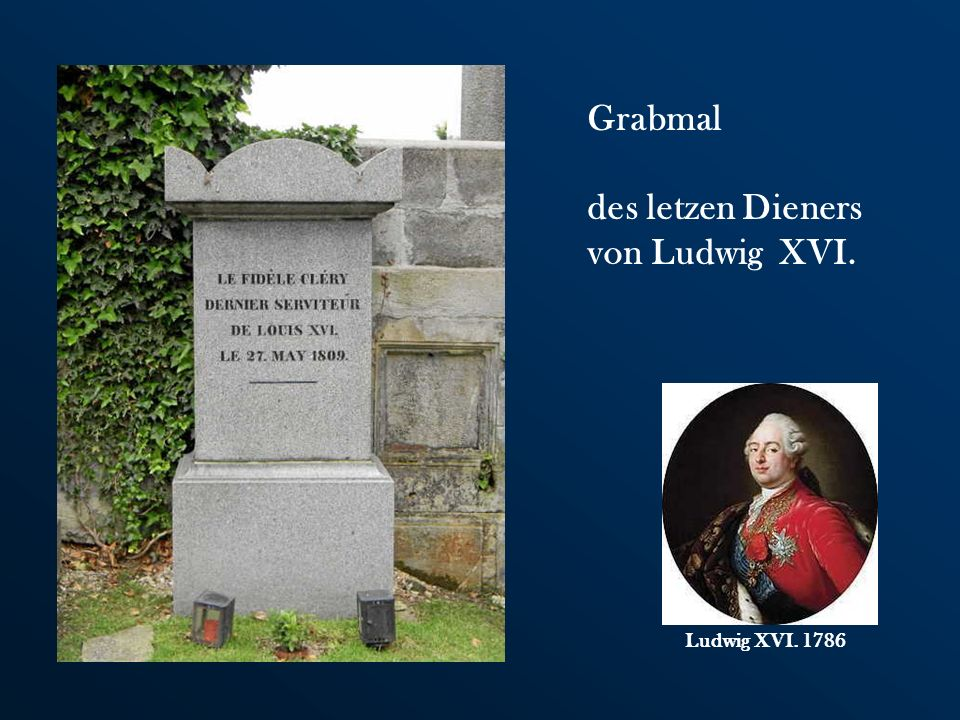 Grabmal des letzen Dieners von Ludwig XVI. Ludwig XVI. 1786