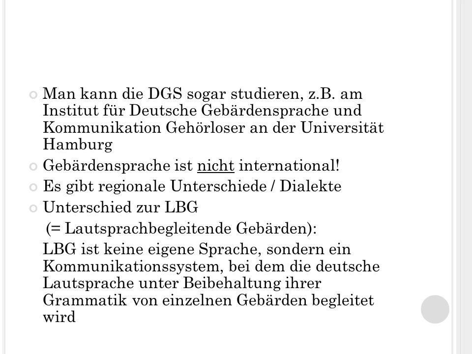 Man kann die DGS sogar studieren, z. B