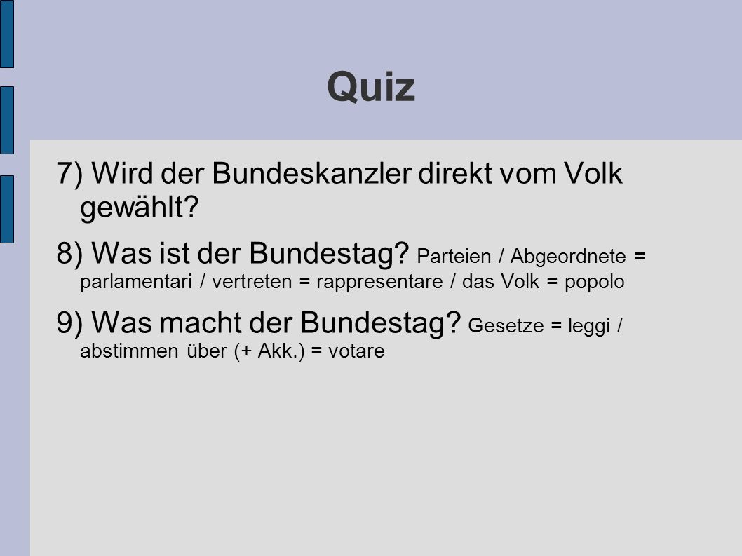Quiz 7) Wird der Bundeskanzler direkt vom Volk gewählt
