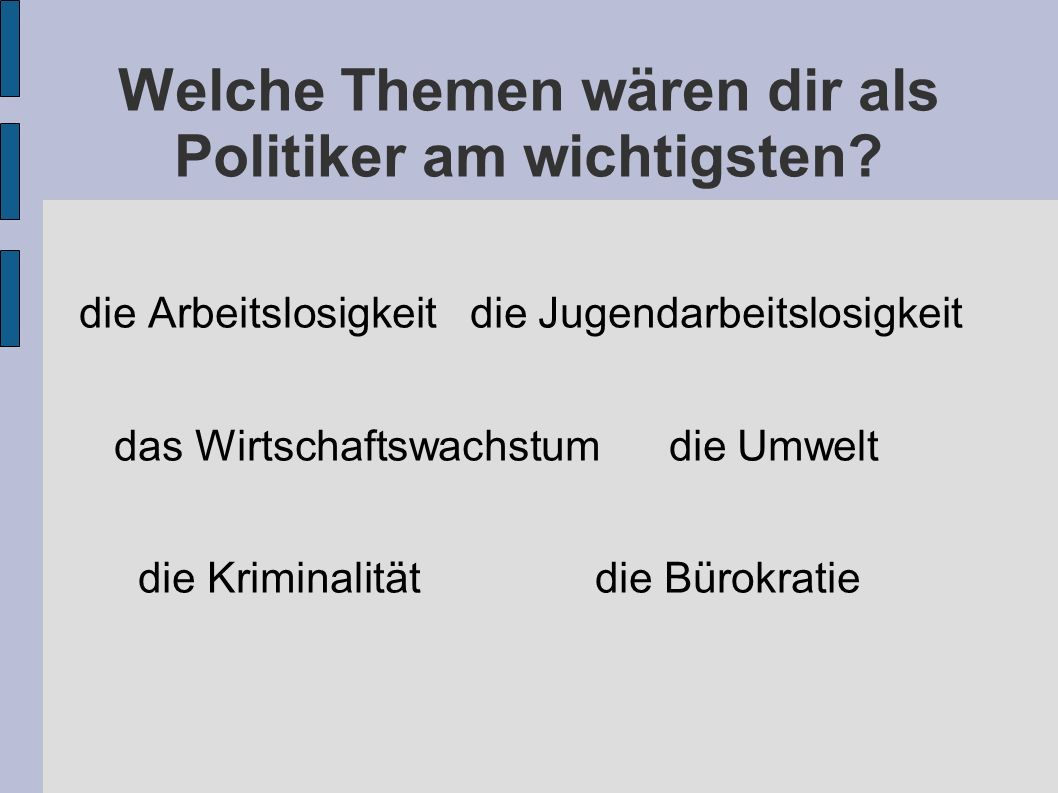 Welche Themen wären dir als Politiker am wichtigsten