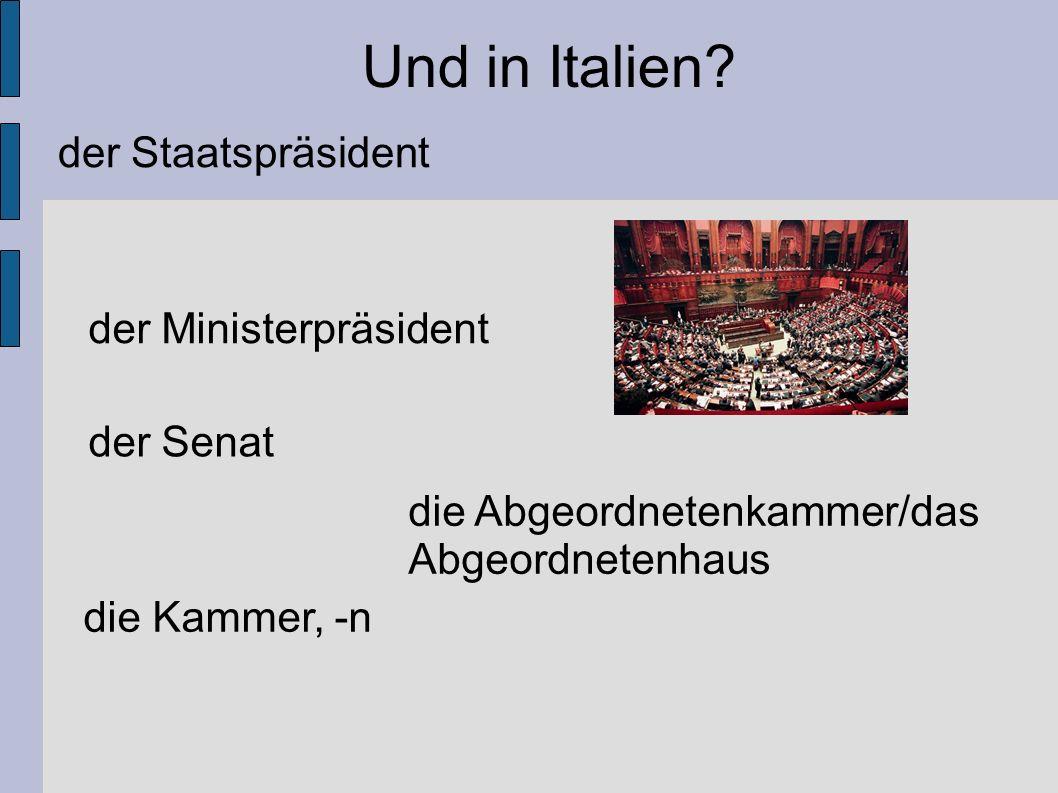 Und in Italien der Staatspräsident der Ministerpräsident der Senat