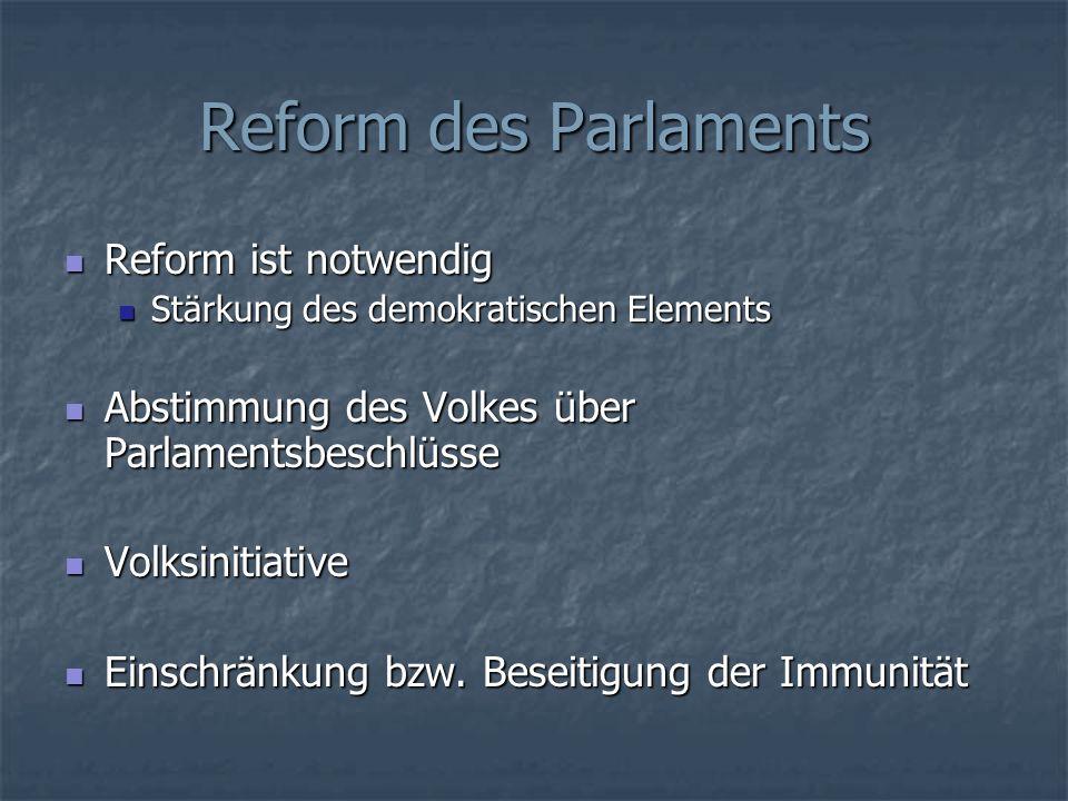 Reform des Parlaments Reform ist notwendig