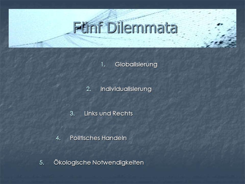 Fünf Dilemmata Globalisierung Individualisierung Links und Rechts