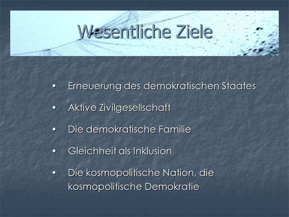 Wesentliche Ziele Erneuerung des demokratischen Staates