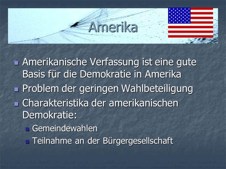 Amerika Amerikanische Verfassung ist eine gute Basis für die Demokratie in Amerika. Problem der geringen Wahlbeteiligung.
