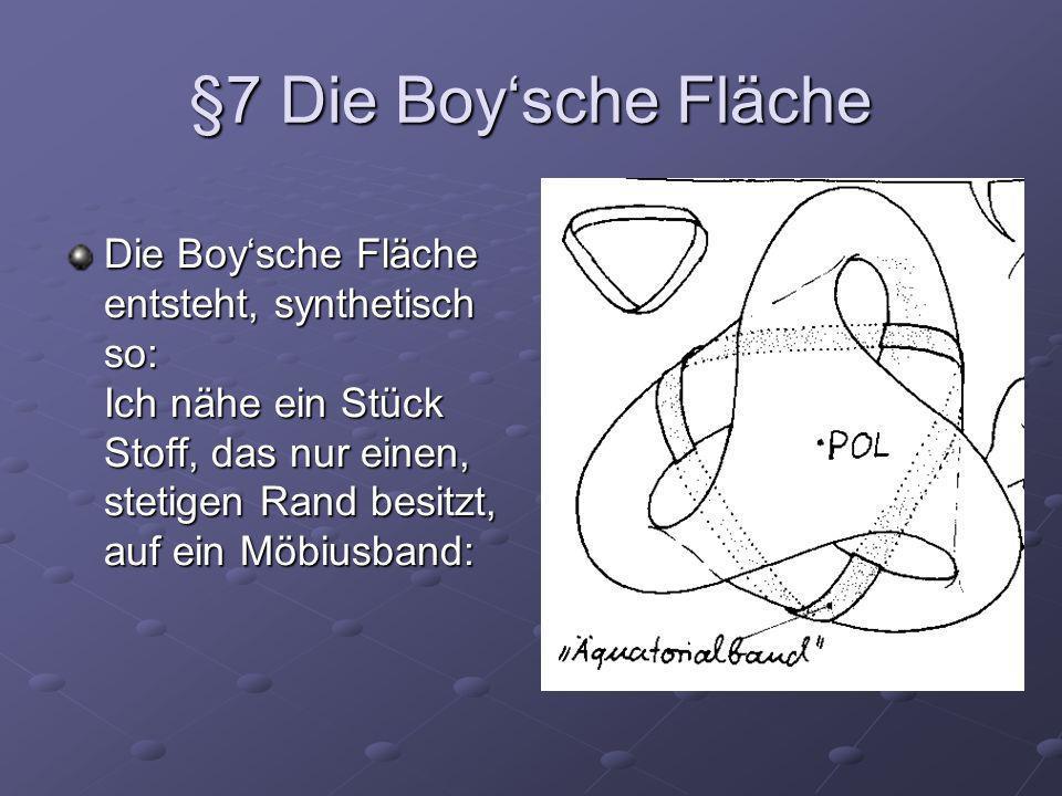 §7 Die Boy'sche Fläche