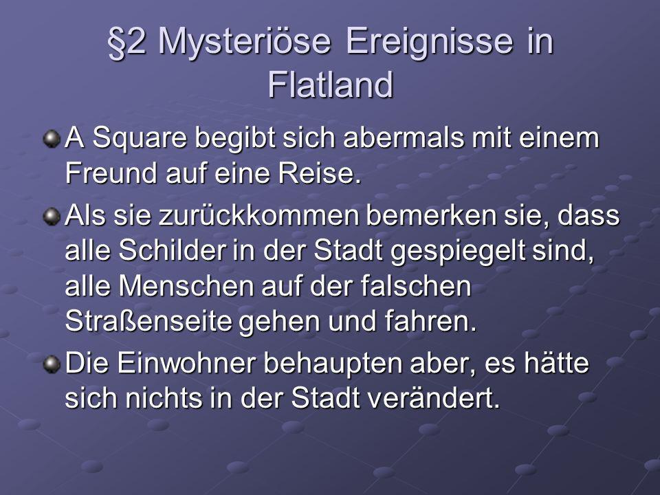 §2 Mysteriöse Ereignisse in Flatland
