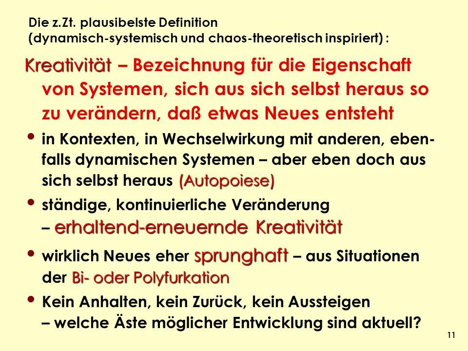Die z.Zt. plausibelste Definition (dynamisch-systemisch und chaos-theoretisch inspiriert) :