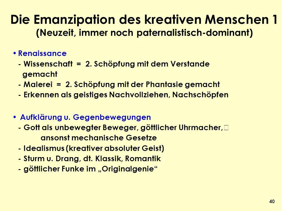 Die Emanzipation des kreativen Menschen 1 (Neuzeit, immer noch paternalistisch-dominant)