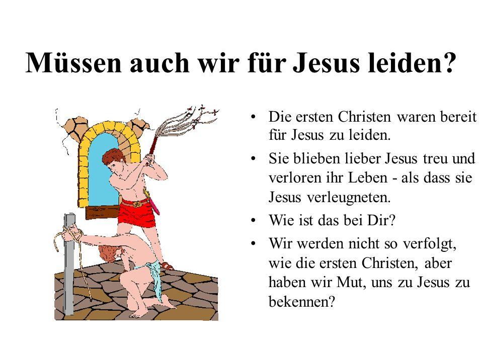 Müssen auch wir für Jesus leiden
