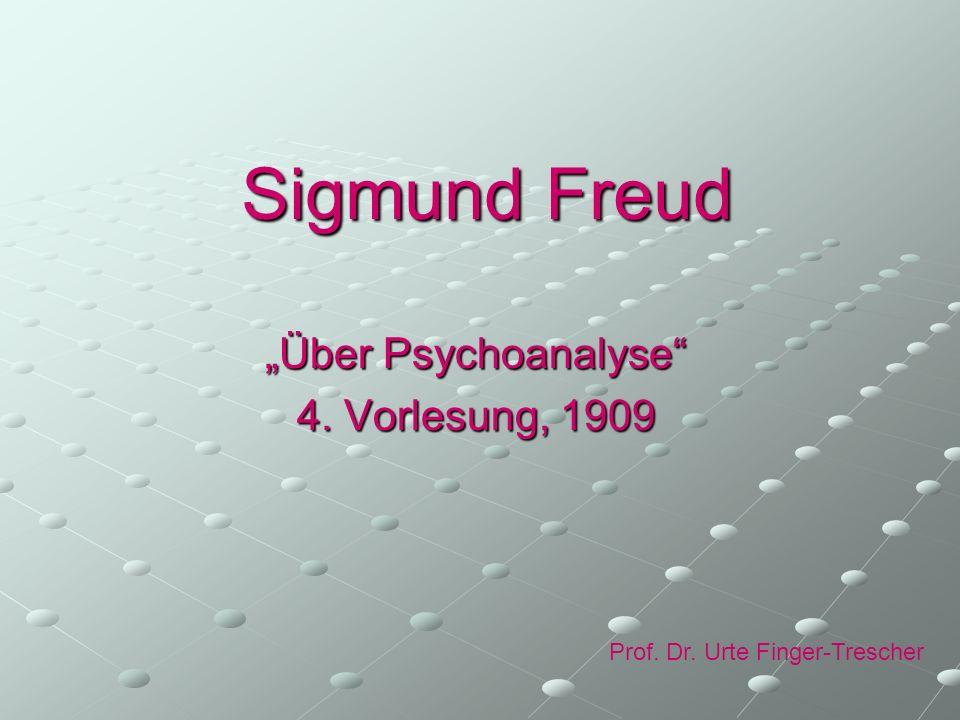 """""""Über Psychoanalyse 4. Vorlesung, 1909"""