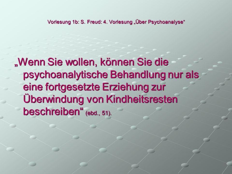 """Vorlesung 1b: S. Freud: 4. Vorlesung """"Über Psychoanalyse"""