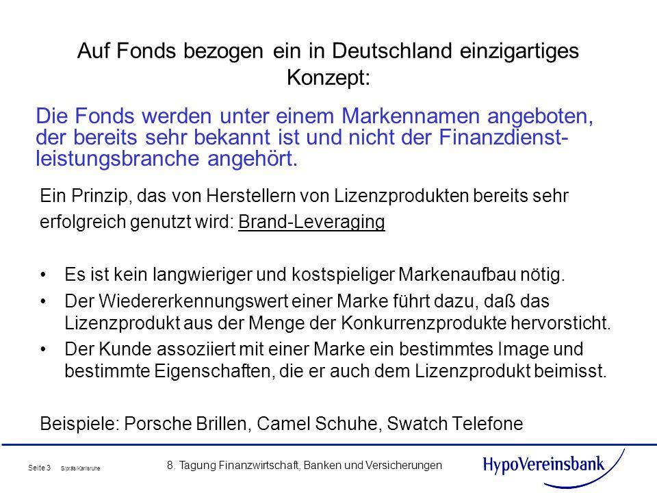 Auf Fonds bezogen ein in Deutschland einzigartiges Konzept: