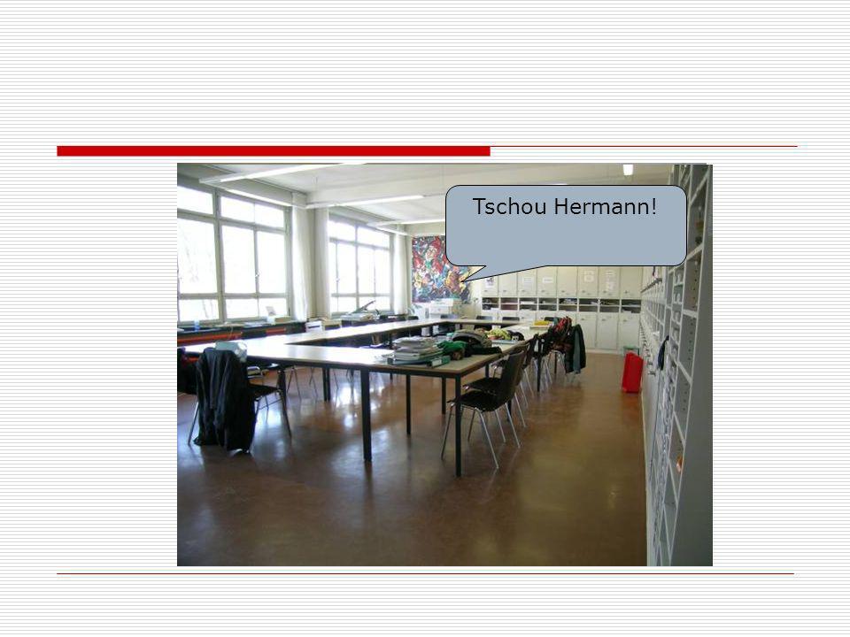 Tschou Hermann!