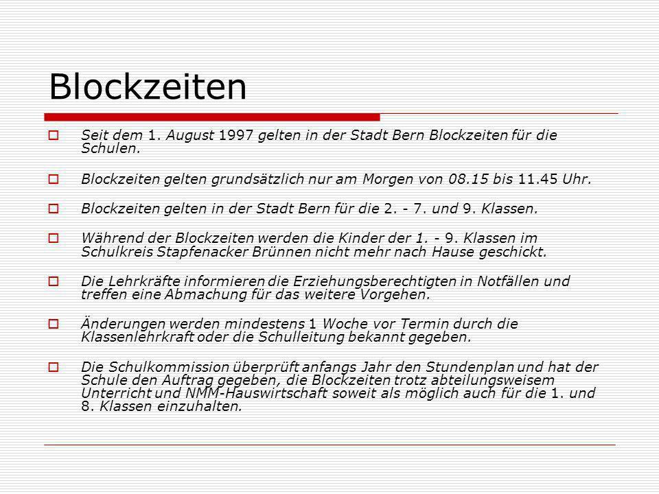 Blockzeiten Seit dem 1. August 1997 gelten in der Stadt Bern Blockzeiten für die Schulen.