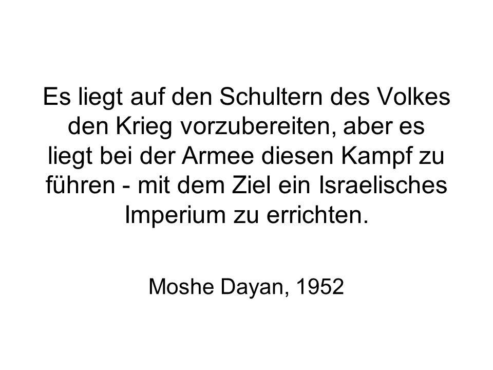 Es liegt auf den Schultern des Volkes den Krieg vorzubereiten, aber es liegt bei der Armee diesen Kampf zu führen - mit dem Ziel ein Israelisches Imperium zu errichten.