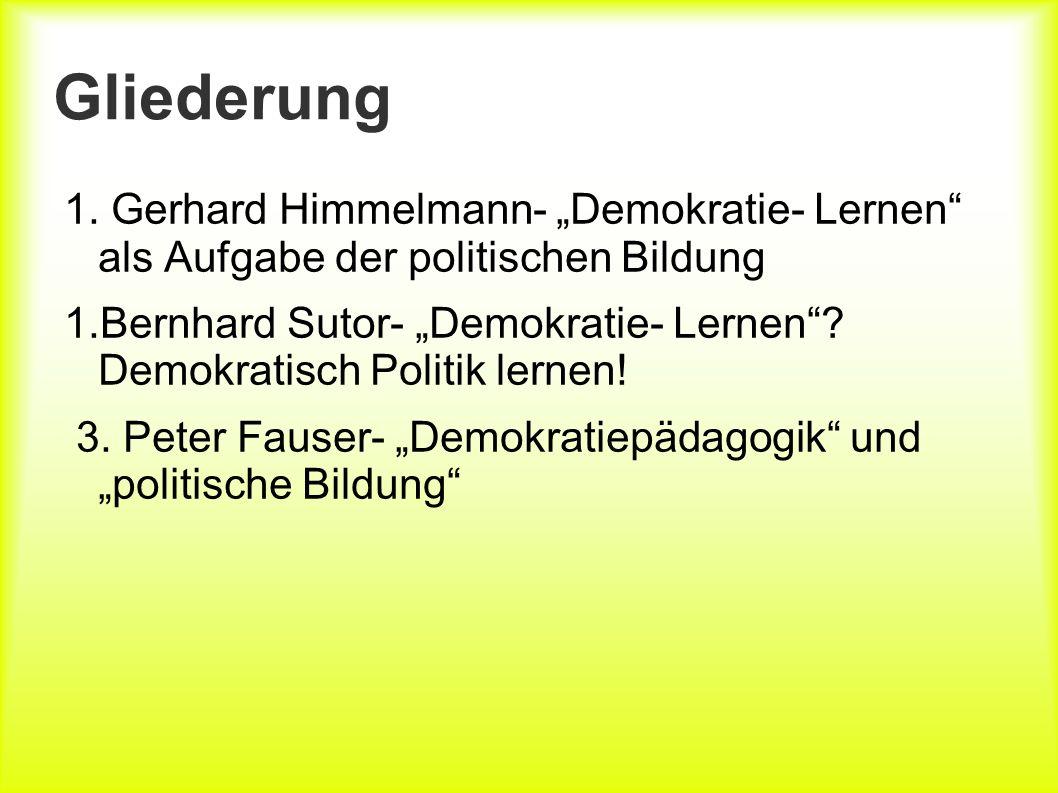 """Gliederung 1. Gerhard Himmelmann- """"Demokratie- Lernen als Aufgabe der politischen Bildung."""