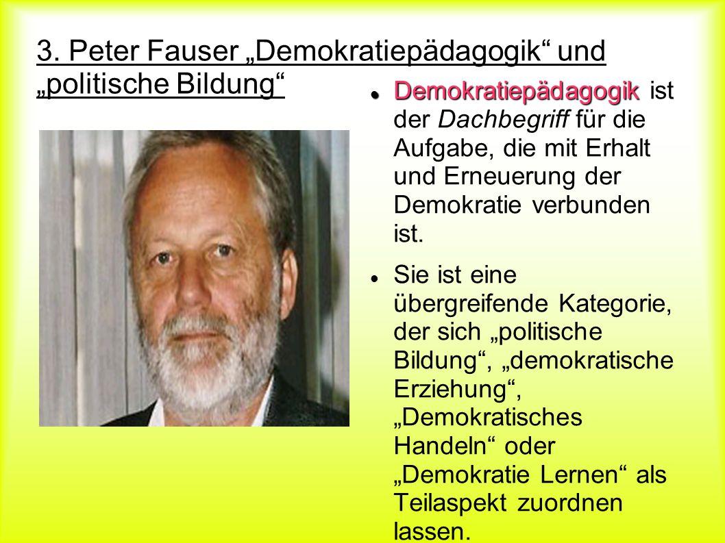 "3. Peter Fauser ""Demokratiepädagogik und ""politische Bildung"