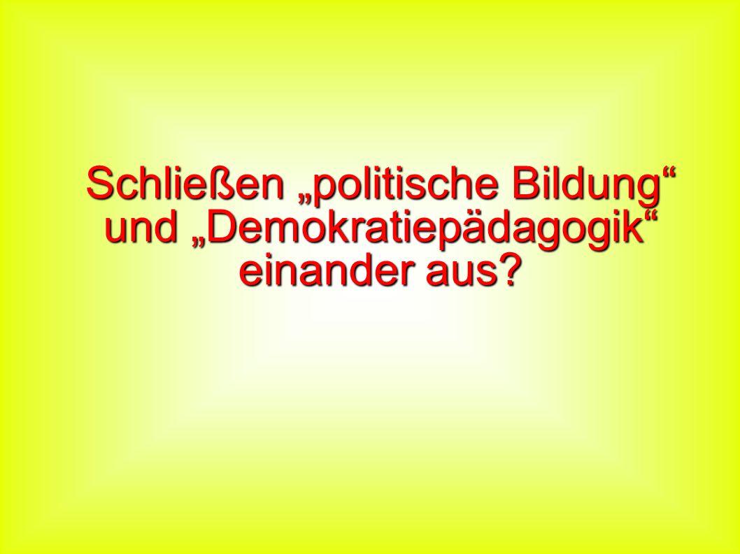 """Schließen """"politische Bildung und """"Demokratiepädagogik einander aus"""