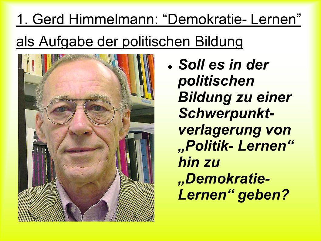 1. Gerd Himmelmann: Demokratie- Lernen als Aufgabe der politischen Bildung
