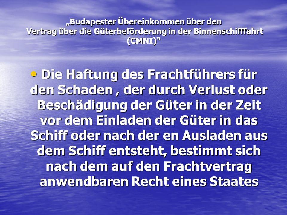 """""""Budapester Übereinkommen über den Vertrag über die Güterbeförderung in der Binnenschifffahrt (CMNI)"""