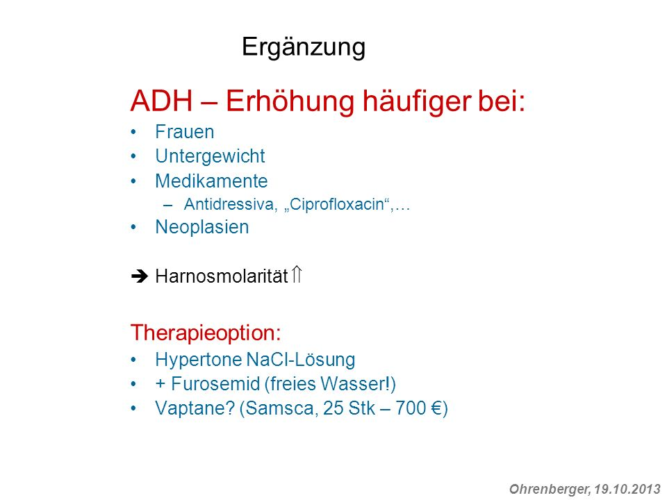 ADH – Erhöhung häufiger bei: