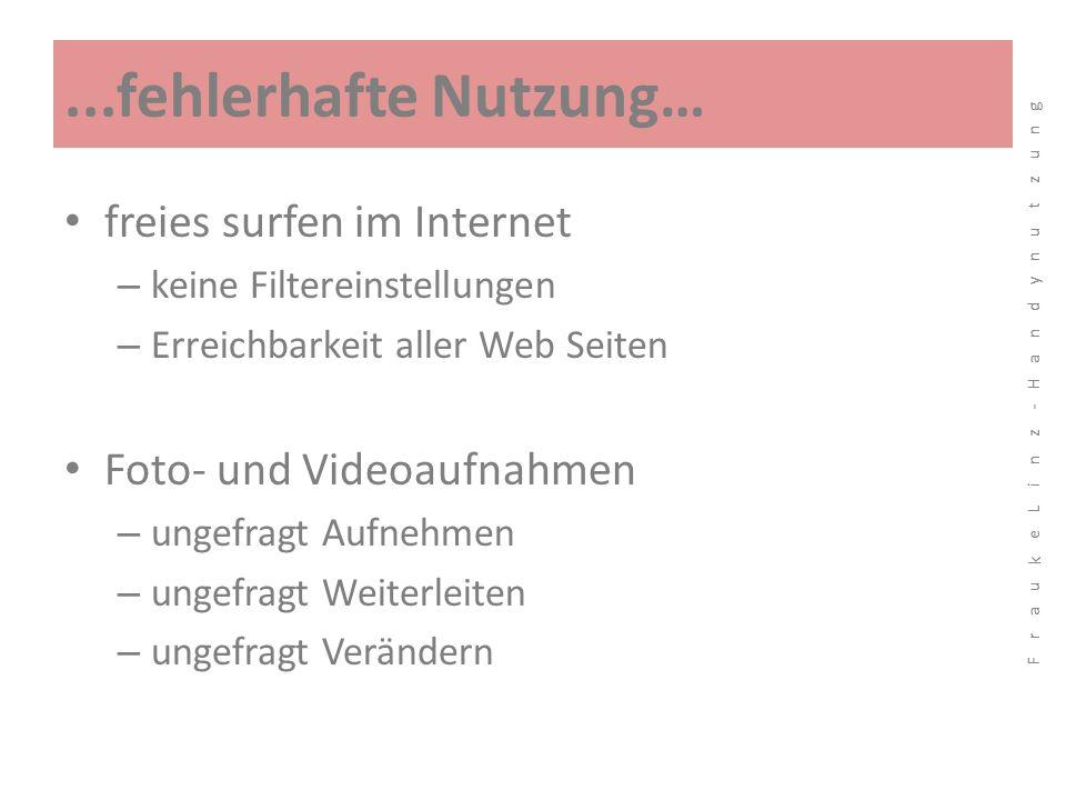...fehlerhafte Nutzung… freies surfen im Internet