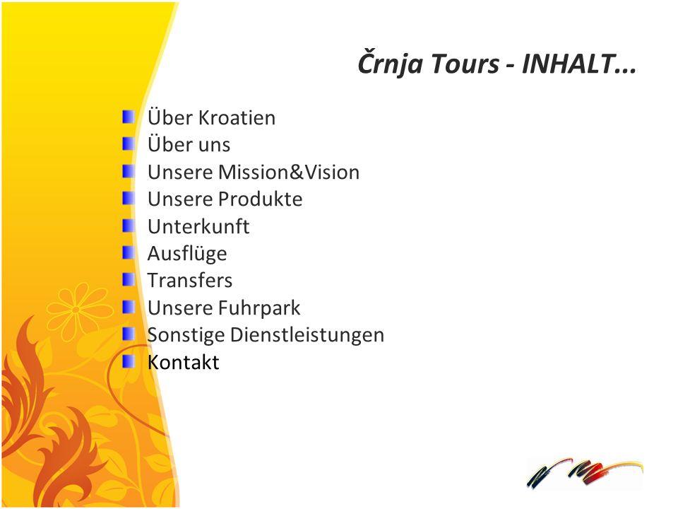 Črnja Tours - INHALT... Über Kroatien Über uns Unsere Mission&Vision